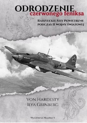 Okładka książki Odrodzenie Czerwonego Feniksa. Radzieckie Siły Powietrzne podczas II wojny światowej