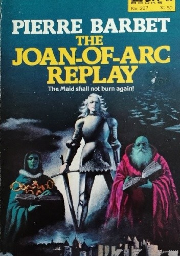 Okładka książki The Joan of Arc Replay