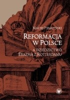 Reformacja w Polsce a dziedzictwo Erazma z Rotterdamu