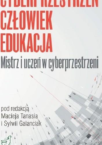 Okładka książki Cyberprzestrzeń - Człowiek - Edukacja. T.3: Mistrz i uczeń w cyberprzestrzeni
