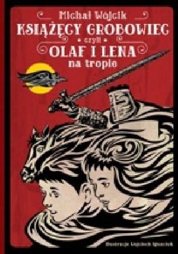 Okładka książki Książęcy grobowiec czyli Olaf i Lena na tropie