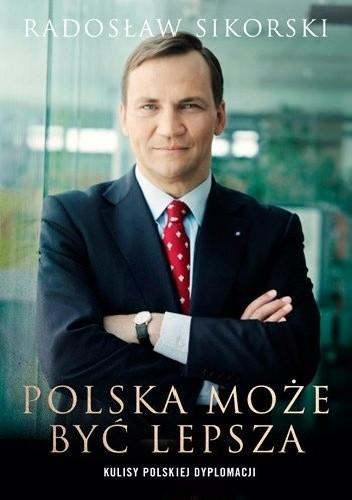 Okładka książki Polska może być lepsza. Kulisy polskiej dyplomacji