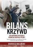 Bilans krzywd. Jak naprawdę wyglądała niemiecka okupacja Polski