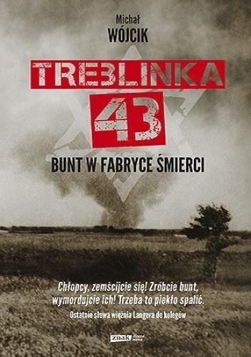 Okładka książki Treblinka 43. Bunt w fabryce śmierci