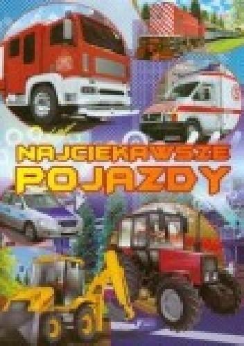 Okładka książki Najciekawsze pojazdy