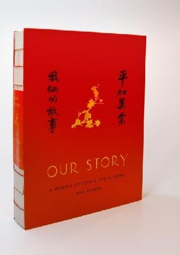 Okładka książki Our Story. A memoir of Love and Life in China