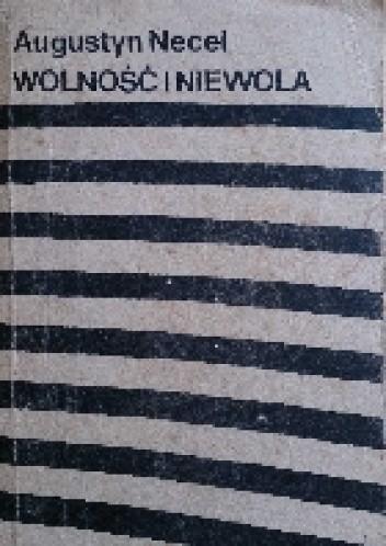 Okładka książki Wolność i niewola