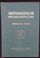 Aktualizacje encyklopedyczne. Literatura - teatr