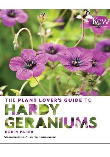 Okładka książki The Plant Lover's Guide to Hardy Geraniums
