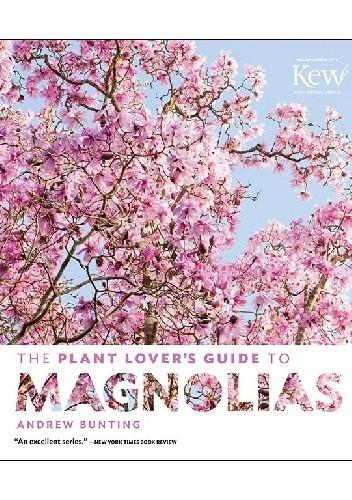 Okładka książki The Plant Lover's Guide to Magnolias