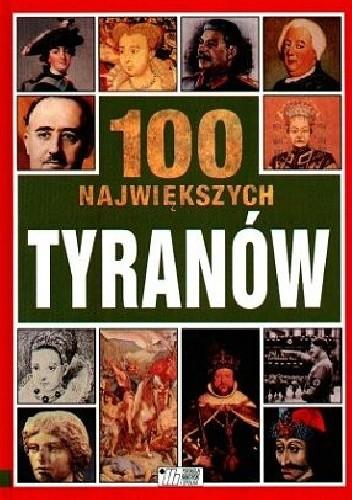 Okładka książki 100 największych tyranów