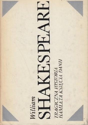 Okładka książki Tragiczna historia Hamleta księcia Danii