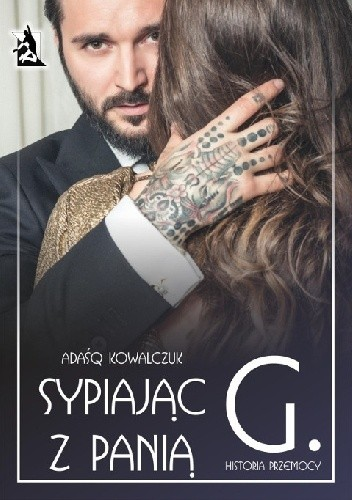 Okładka książki Sypiajac z Panią G. Historia przemocy