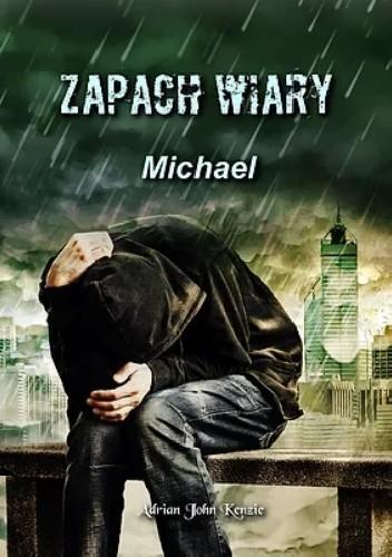 Okładka książki Zapach Wiary - Michael