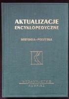 Aktualizacje encyklopedyczne. Historia - polityka