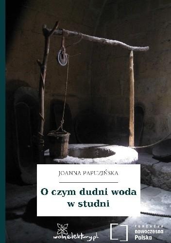 Okładka książki O czym dudni woda w studni