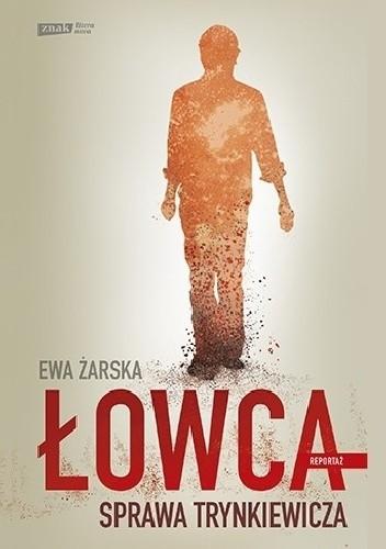 Okładka książki Łowca. Sprawa Trynkiewicza