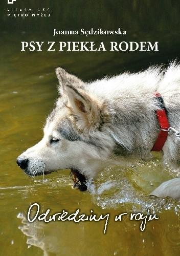 Okładka książki Psy z piekła rodem. Odwiedziny w raju