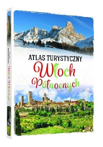 Okładka książki Atlas turystyczny Włoch Północnych