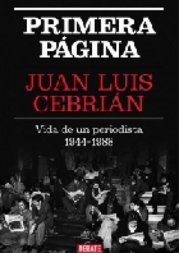 Okładka książki Primera página. Vida de un periodista 1944 - 1988