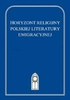 Horyzont religijny polskiej literatury emigracyjnej
