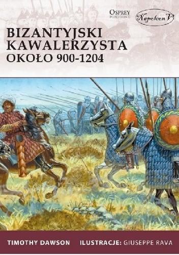 Okładka książki Bizantyjski kawalerzysta około 900-1204