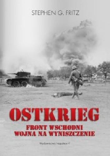 Okładka książki Ostkrieg. Front wschodni: wojna na wyniszczenie
