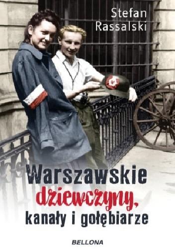 Okładka książki Warszawskie dziewczyny, kanały i gołębiarze