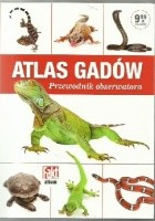 Atlas gadów. Przewodnik obserwatora