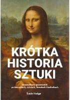Krótka historia sztuki. Kieszonkowy przewodnik po kierunkach, dziełach, tematach i technikach