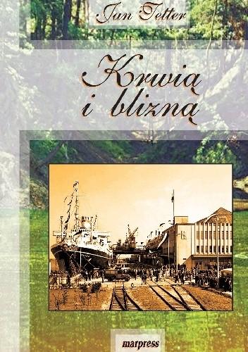 Okładka książki Krwią i blizną. Opowieści z Pomorza