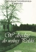 W drodze do Wolnej Polski