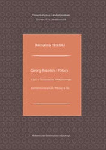 Okładka książki George Brandes i Polacy czyli o fenomenie wzajemnego zainteresowania z Polską w tle