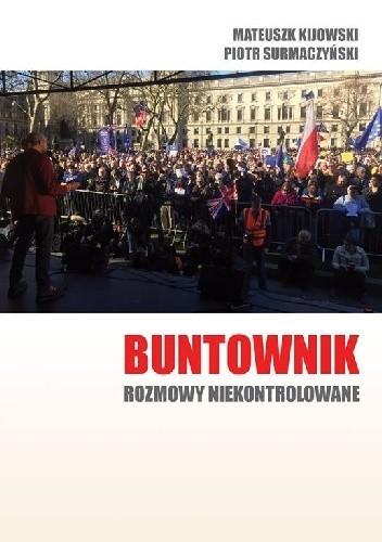 Okładka książki Buntownik - rozmowy niekontrolowane