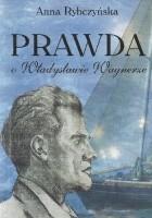 Prawda o Władysławie Wagnerze