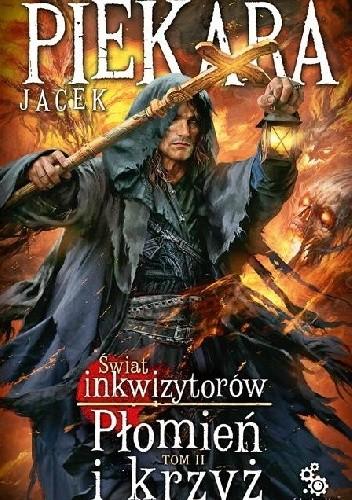 Okładka książki Świat inkwizytorów. Płomień i krzyż t. II