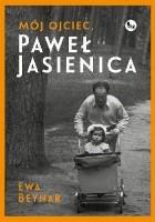 Mój ojciec Paweł Jasienica