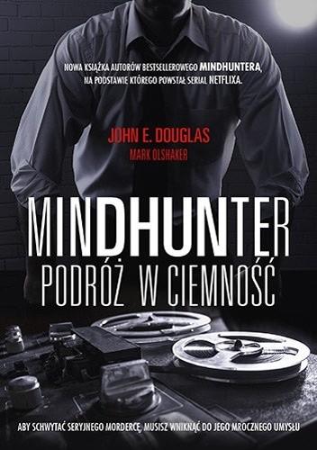 Okładka książki Mindhunter. Podróż w ciemność