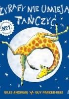 Żyrafy nie umieją tańczyć