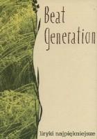Beat Generation. Liryki najpiękniejsze