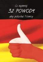 Co najmniej 32 powody, aby pokochać Niemcy