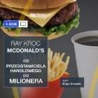Imperium McDonald's. Od przedstawiciela handlowego do milionera. Ray Kroc.