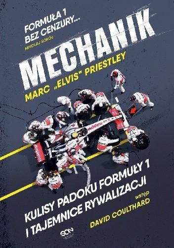 Okładka książki Mechanik. Kulisy padoku F1 i tajemnice rywalizacji
