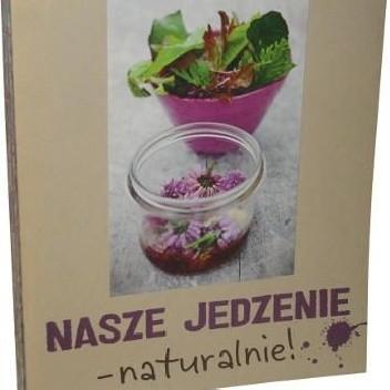 Okładka książki Nasze jedzenie - naturalnie!