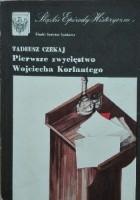 Pierwsze zwycięstwo Wojciecha Korfantego
