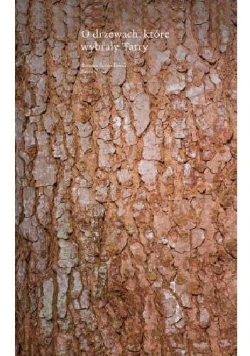 Okładka książki O drzewach, które wybrały Tatry