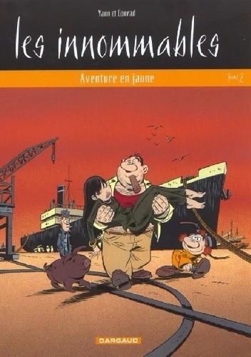 Okładka książki Les Innommables 2- Aventure en jaune