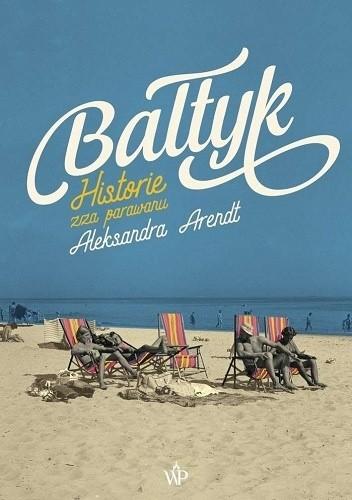 Okładka książki Bałtyk. Historie zza parawanu