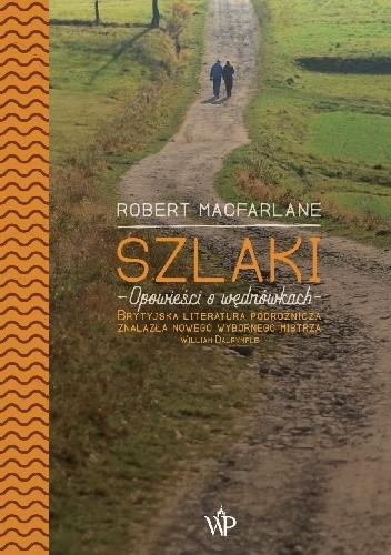 Okładka książki Szlaki. Opowieści o wędrówkach