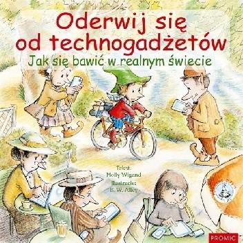 Okładka książki Oderwij się od technogadżetów. Jak się bawić w realnym świecie